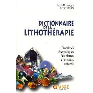 Le Dictionnaire de la Lithothérapie de Reynald Boschiero